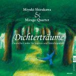 ソプラノと弦楽四重奏によるロマン派ドイツ歌曲集